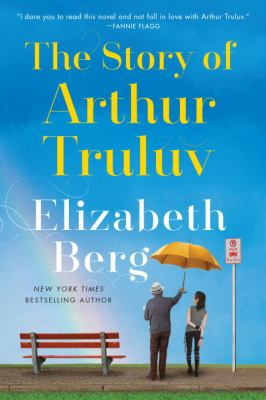 Cover Image for The Story of Arthur Truluv: a novel by Elizabeth Berg