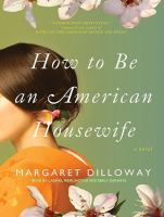 How to be an American housewife : a novel