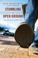 Stumbling on open ground : love, God, cancer and rock 'n' roll