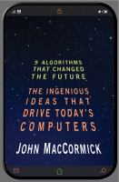 Nine algorithms that changed the future [electronic resource] : the ingenious ideas that drive today's computers