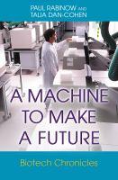 A machine to make a future : biotech chronicles