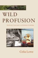 Wild profusion : biodiversity conservation in an Indonesian archipelago