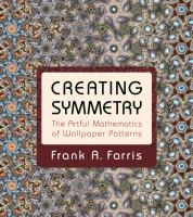 Creating symmetry : the artful mathematics of wallpaper patterns