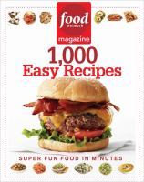 Food Network Magazine.  1,000 Easy Recipes:  Super Fun Food for Every Day