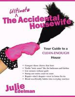 The ultimate accidental housewife : your guide to a clean-enough house