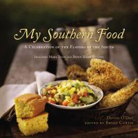 My Southern food : a celebration of the flavors of the South