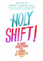 Holy shift! : 365 daily meditations from A Course in Miracles
