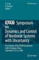 Iutam symposium on dynamics and control of nonlinear systems with uncertainty [electronic resource] : proceedings of the IUTAM symposium held in nanjing, china, september 18-22,             2006