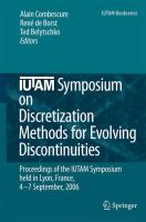 IUTAM symposium on discretization methods for evolving discontinuities [electronic resource] : proceedings of the IUTAM symposium held Lyon, France, September 4-7, 2006