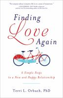 Finding love again : 6 simple steps to a new and happy relationship