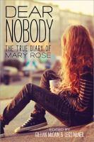 Dear nobody : the true diary of Mary Rose