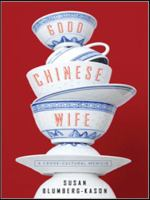 Good Chinese wife : a love affair with China gone wrong