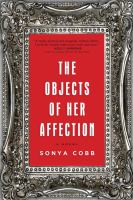 The objects of her affection : a novel