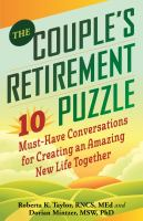The couple's retirement puzzle : 10 must-have conversations for creating an amazing new life together