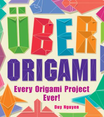 Uber Origami--Every Origami Project Ever!