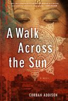 A walk across the sun : a novel