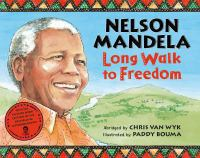 Long Walk to Freedom: Nelson Mandela