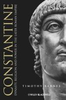 Constantine [electronic resource] : dynasty, religion and power in the later Roman Empire
