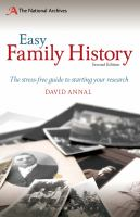 Easy family history : the beginners guide to researching your family history