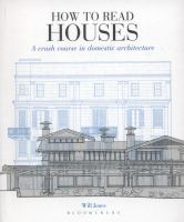 How to read houses : a crash course in domestic architecture