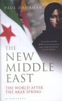 The new Middle East : the world after the Arab Spring