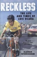 Reckless : the life and times of Luis Ocana