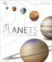 The planets : the definitive guide to our solar system