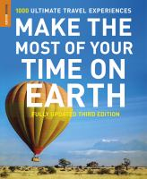 Make the most of your time on Earth : the rough guide to the world.