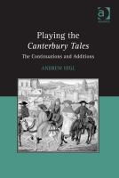 Playing the Canterbury tales [electronic resource] : the continuations and additions