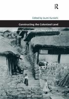 Constructing the colonized land : entwined perspectives of East Asia around WWII