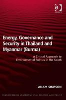Energy, governance and security in Thailand and Myanmar (Burma) [electronic resource] : a critical approach to environmental politics in the South