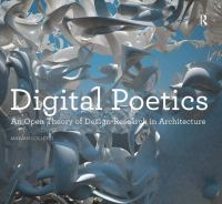 Digital poetics : an open theory of design-research in architecture