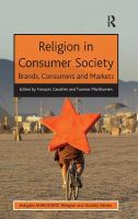 Religion in consumer society [electronic resource] : brands, consumers, and markets