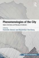 Phenomenologies of the city : studies in the history and philosophy of architecture