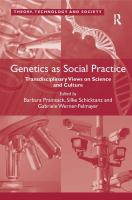 Genetics as social practice [electronic resource] : transdisciplinary views on science and culture