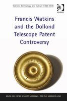 Francis Watkins and the Dollond Telescope Patent Controversy [electronic resource]