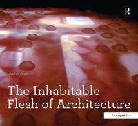 The inhabitable flesh of architecture