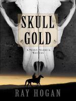 Skull Gold: A Shawn Starbuck Western