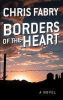 Borders of the heart [text (large print)]