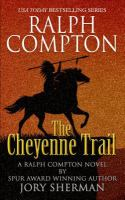 Ralph Compton : the Cheyenne Trail