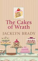 The cakes of wrath : a Piece of Cake mystery