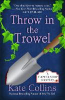 Throw in the trowel : a Flower Shop mystery
