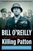 Killing Patton : the strange death of World War II's most audacious general