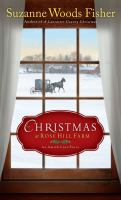 Christmas at Rose Hill Farm : an Amish love story