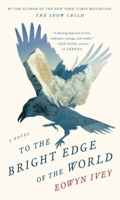 Cover Image for To the Bright Edge of the World by Eowyn Ivey