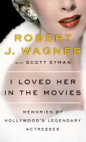 I loved her in the movies : memories of Hollywood's legendary actresses