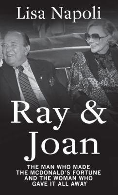 Cover Image for Ray & Joan: The Man Who Made the McDonald's Fortune