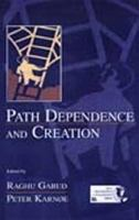 Path dependence and creation [electronic resource]