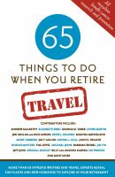 65 things to do when you retire /edited by Mark Evan Chimsky.