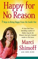 Happy for no reason : 7 steps to being happy from the inside out